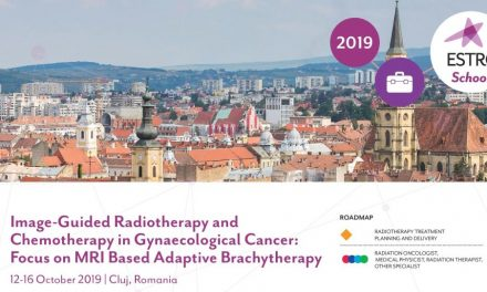 "Cursul ESTRO: ""Image-Guided Radiotherapy and Chemotherapy in Gynaecological Cancer: Focus on MRI Based Adaptive Brachytherapy"",12-16 octombrie 2019"