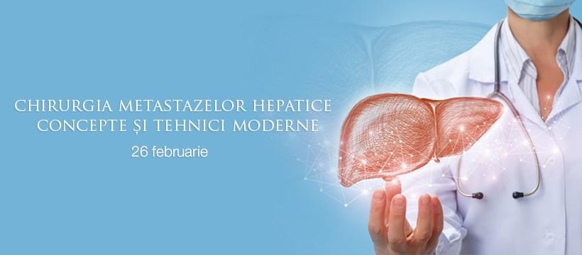 """Chirurgia metastazelor hepatice- concepte si tehnici moderne"""