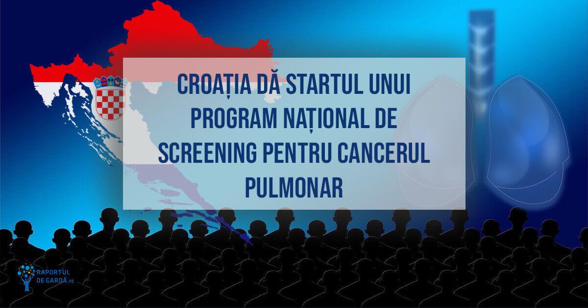 Croația, prima țară din UE care introduce un program național de screening pentru cancerul pulmonar