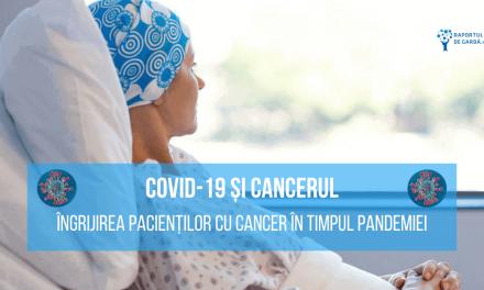 COVID-19 și cancerul: risc crescut de evoluție severă a infecției. Îngrijirea pacienților cu cancer în timpul pandemiei