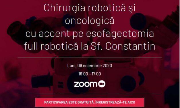 """Curs """"Chirurgia robotică şi oncologică cu accent pe esofagectomia full robotică la Sf. Constantin"""": 9 noiembrie, orele 16.00 – 17.00, online"""