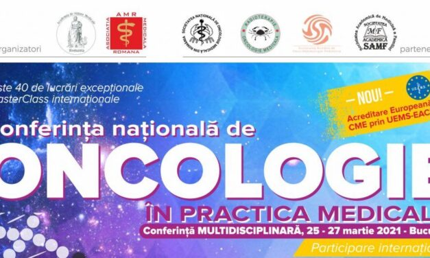 Conferința Națională de Oncologie în Practica Medicală: 25-27 martie 2021