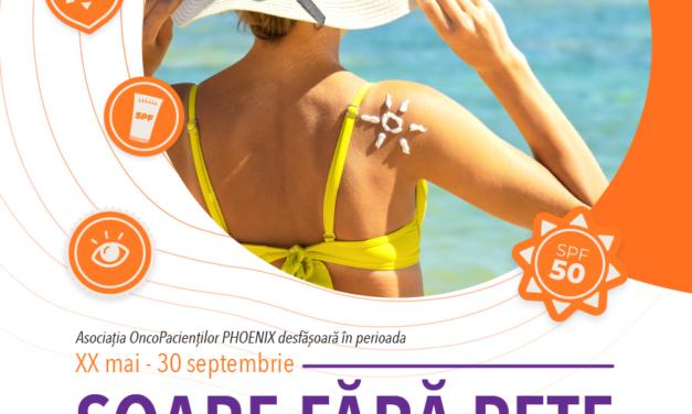"""ASOCIAŢIA OncoPacienţilor PHOENIX organizează """"SOARE FARA PETE"""", ediţia a V-a, campanie de prevenire a cancerelor de piele"""